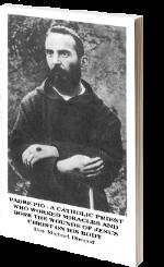 ピオ神父:イエス・キリストの聖跡を受けて多くの奇跡を行ったカトリック神父